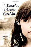 The Death of Torberta Turchin, Shannon Mawhiney, 1460937902
