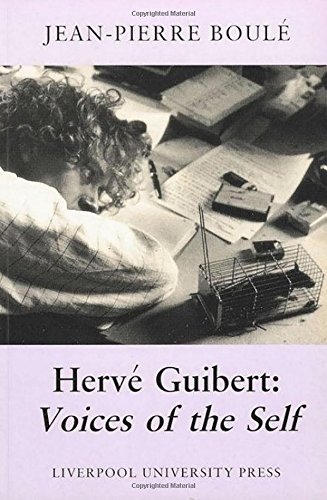 Hervé Guibert: Voices of the Self (Liverpool University Press - Modern French Writers)