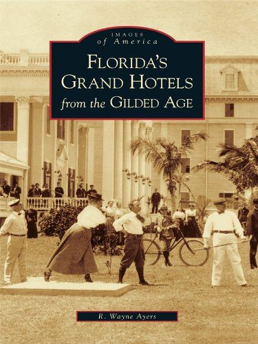 Florida's Grand Hotels from the Gilded Age (Images of America)