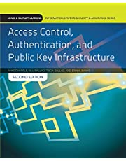 ACCESS CONTROL AUTHENTICATION & PUBLIC KEY INFRASTRUCTURE 2E (Jones & Bartlettt Learning Information Systems Security & Assurance Series)