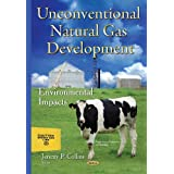 Unconventional Natural Gas Development: Environmental Impacts