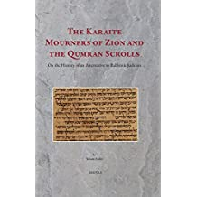 The Karaite Mourners of Zion and the Qumran Scrolls: On the History of an Alternative to Rabbinic Judaism (Diaspora)