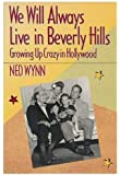 We Will Always Live in Beverly Hills: Growing Up Crazy in Hollywood