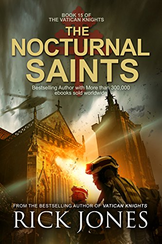 R.E.A.D The Nocturnal Saints (The Vatican Knights Book 15)<br />[Z.I.P]