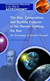 img - for The Size, Composition, and Surface Features of the Planets Orbiting the Sun: An Anthology of Current Thought (Contemporary Discourse in the Field of Astronomy) book / textbook / text book