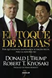 el toque de midas midas touch why some entrepreneurs get rich and why most don t spanish edition by kiyosaki robert t 2012 paperback
