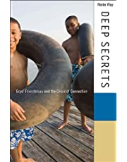 Deep Secrets: Boys Friendships and the Crisis of Connection