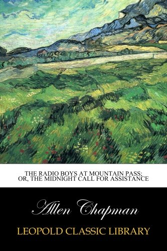 Download The Radio Boys at Mountain Pass; Or, The Midnight Call for Assistance pdf