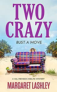 Two Crazy: Bust a Move (Val Fremden Midlife Mysteries Book 2)
