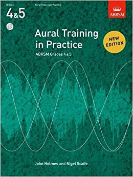 Aural Training in Prectice Gr 4&5 (Aural Training in Practice (Abrsm)) by John Holmes (2011-03-01)