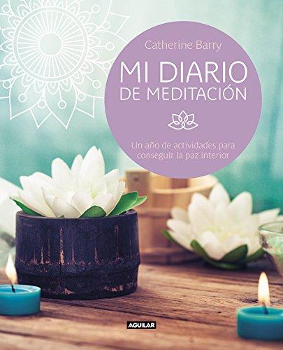 Mi diario de meditación: Un año de actividades para conseguir la ...