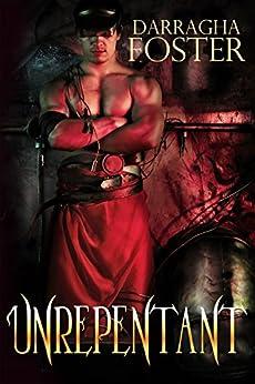 Unrepentant: Love Beyond Death by [Foster, Darragha]