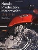 Honda Production Motorcycles 1946-1980, Mick Walker, 1861268203