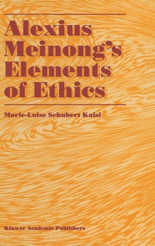 Alexius Meinong's Elements of Ethics: with Translation of the Fragment Ethische Bausteine Pdf
