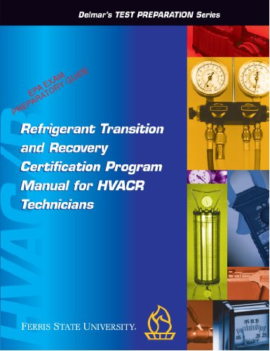 Refrigerant Transition & Recovery Certification Program Manual for Technicians (Delmar's Test Preparation - Fluorocarbon Series