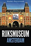 Rijksmuseum Amsterdam: Highlights of the Collection (Amsterdam Museum Books) (Volume 1)
