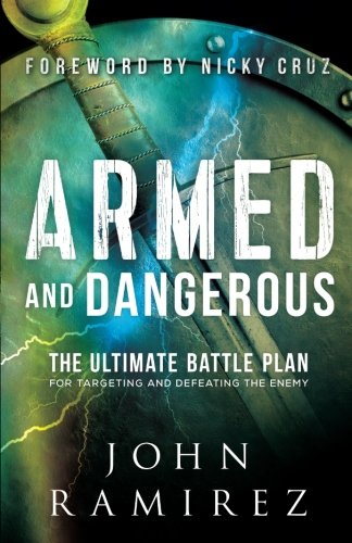- Armed and Dangerous: The Ultimate Battle Plan for Targeting and Defeating the Enemy
