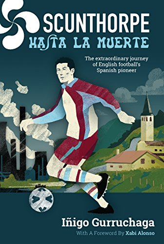fan products of Scunthorpe Hasta La Muerte: The extraordinary journey of English football's Spanish pioneer