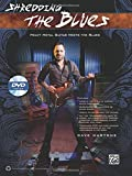 Shredding the Blues: Heavy Metal Guitar Meets the Blues, Book & DVD (Shredding Styles)