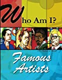 Who Am I?: Famous Artists (Volume 1)