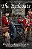 The Redcoats: The History of the British Army in