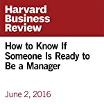How to Know If Someone Is Ready to Be a Manager | Anna Ranieri
