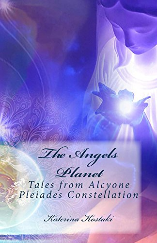 The Angels Planet: Tales from Alcyone, Pleiades Constellation