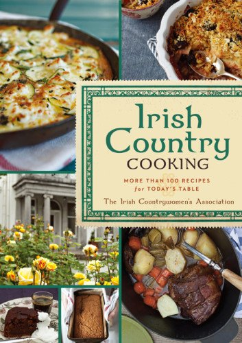 Irish Country Cooking: More than 100 Recipes for Today's Table by The Irish Countrywomen's Association, Aoife Carrigy