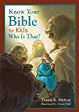Know Your Bible for Kids: Who Is That?, Donna K. Maltese, 1628361379