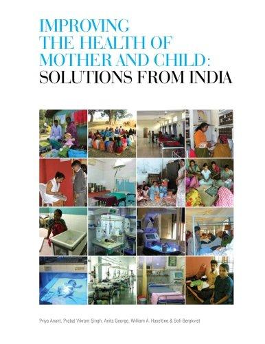 Improving the Health of Mother and Child: Solutions from India [Anant, Priya - Singh, Prabal Vikram - George, Anita - Haseltine, William A. - Bergkvist, Sofi] (Tapa Blanda)