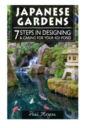 Cheap  Japanese Gardens: 7 Steps In Designing & Caring For Your Koi Pond