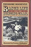 Ranch Life and the Hunting-Trail, Theodore Roosevelt, 0517148242