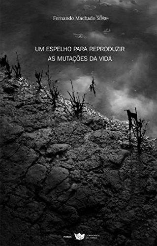 Read Online Um Espelho para Reproduzir as Mutações da Vida (Portuguese Edition) PDF