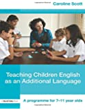 Teaching Children English as an Additional Language: A Programme for 7-11 Year Olds (David Fulton Books)