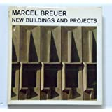 Marcel Breuer: new buildings and projects