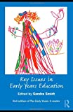 Key Issues in Early Years Education : A Guide for Students and Practitioners, Smidt, Sandra, 0415465257