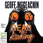 Dead and Kicking | Geoffrey McGeachin