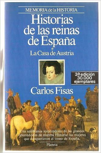 Historias de las reinas de España/*La Casa de Austria: Amazon.es ...