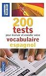 200 Tests pour évaluer et enrichir votre vocabulaire espagnol par Jimenez