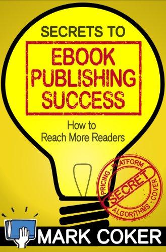 Secrets to ebook publishing success smashwords guides 3 kindle secrets to ebook publishing success smashwords guides 3 by coker mark fandeluxe Choice Image