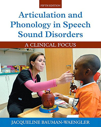 Articulation and Phonology in Speech Sound Disorders: A Clinical Focus, Enhanced Pearson eText with Loose-Leaf Version -- Access Card Package (5th Edition) by Pearson