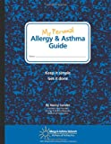 My Personal Allergy and Asthma Guide, Nancy Sander, 1467536318