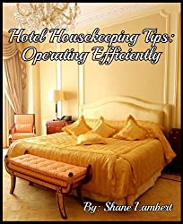 Hotel Housekeeping Tips: Operating Efficiently