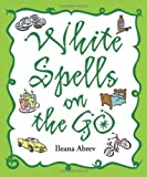 img - for White Spells on the Go (White Spells Series) by Ileana Abrev (2009-02-08) book / textbook / text book