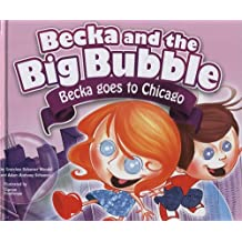 Becka and the Big Bubble: Becka Goes to Chicago