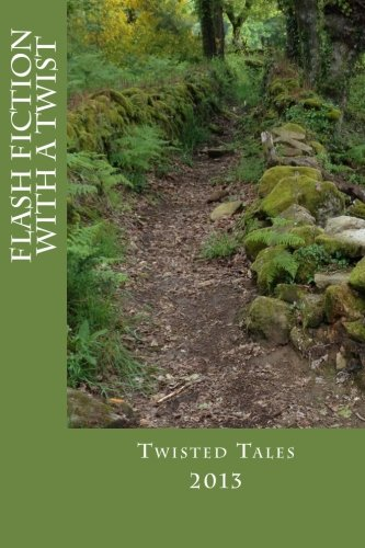 Twisted Tales 2013: Flash Fiction with a Twist