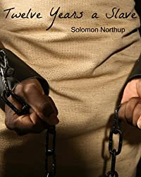 Twelve Years A Slave (Full Book and Comprehensive Reading Companion)