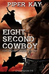Eight Second Cowboy (Eight Second Cowboy Series Book 1)