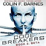 Code Breakers: Beta | Colin F. Barnes