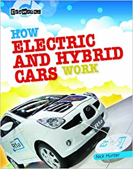 How Hybrid Cars Work >> How Electric And Hybrid Cars Work Ecoworks Nick Hunter